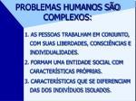 problemas humanos s o complexos1
