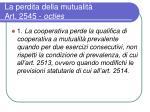 la perdita della mutualit art 2545 octies