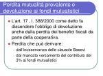 perdita mutualit prevalente e devoluzione ai fondi mutualistici2