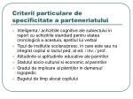 criterii particulare de specificitate a p arteneriatului