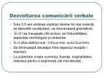 dezvoltarea comunic rii verbale