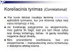koreliac inis tyrimas correlational