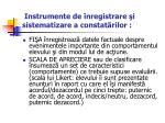 instrumente de nregistrare i sistematizare a constat rilor