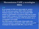 herramientas case y tecnolog as mda1