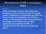 herramientas case y tecnolog as mda2