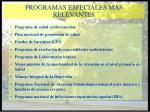 programas especiales mas relevantes