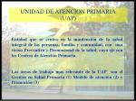 unidad de atencion primaria uap