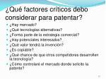 qu factores cr ticos debo considerar para patentar