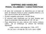shipping and handling pesos volumenes y caracteristicas