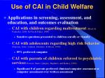 use of cai in child welfare