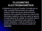 fluxometro electromagn tico