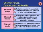channel power control and leadership