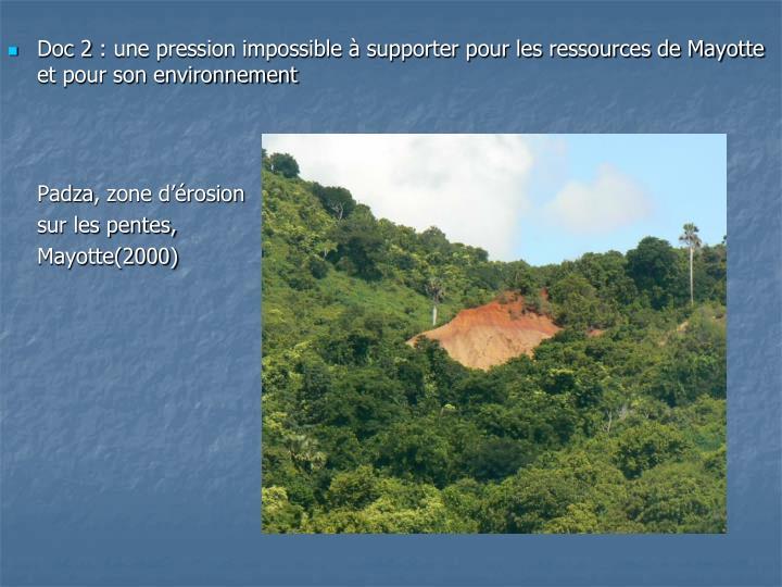 Doc 2: une pression impossible à supporter pour les ressources de Mayotte et pour son environnement