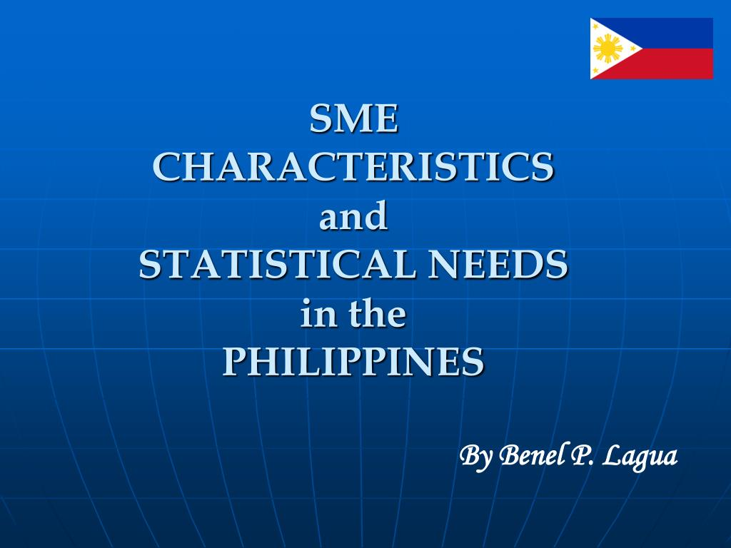 sme characteristics and statistical needs in the philippines l.