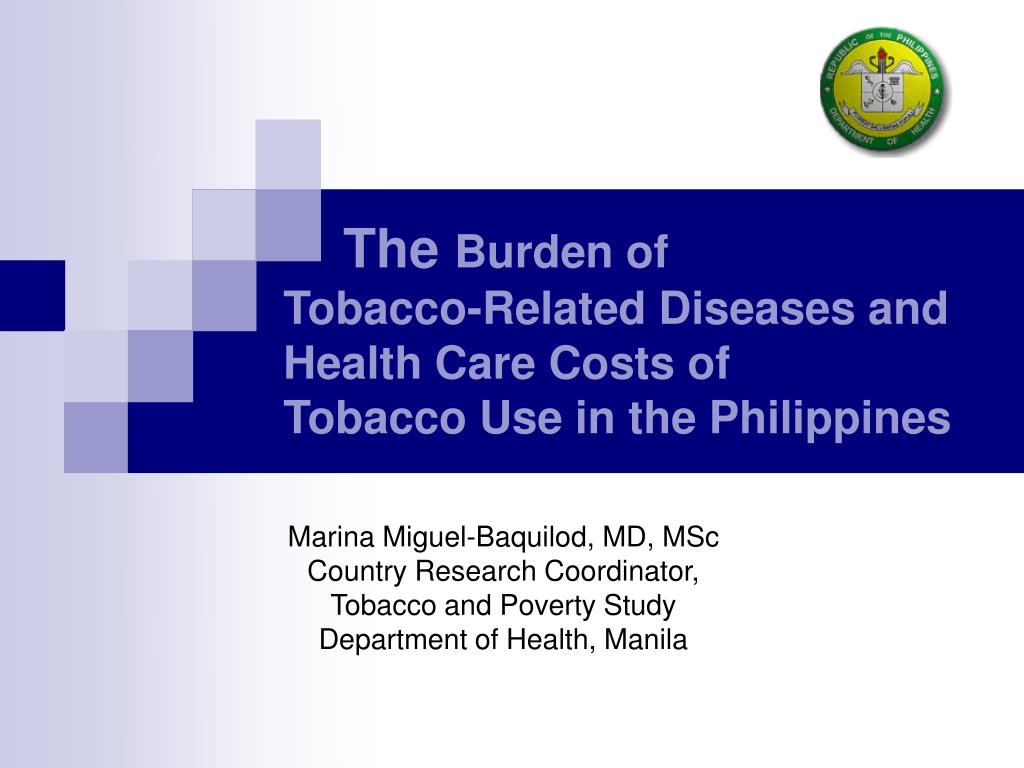 the burden of tobacco related diseases and health care costs of tobacco use in the philippines l.