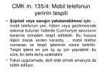 cmk m 135 4 mobil telefonun yerinin tespiti