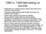 cmk m 135 6 daki katalog ve sorunlar