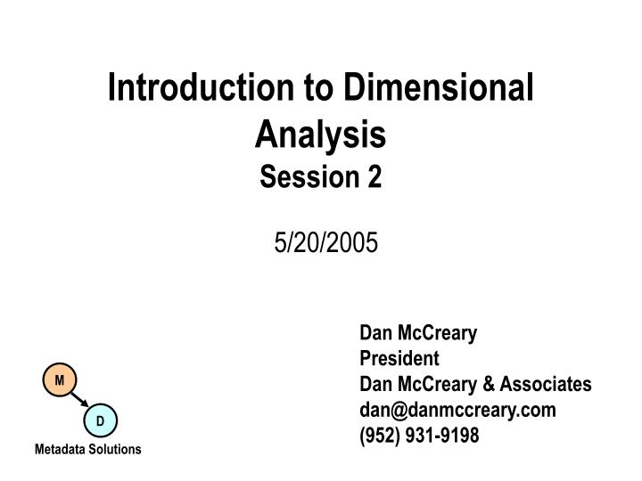 introduction to dimensional analysis session 2 n.