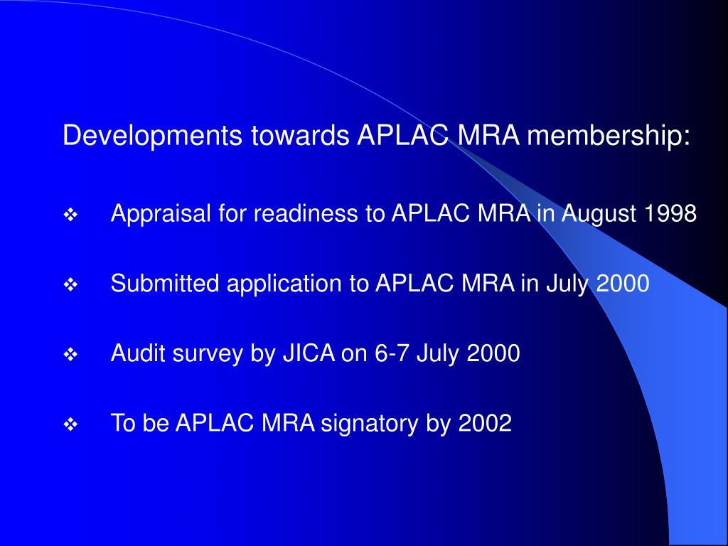 Developments towards APLAC MRA membership: