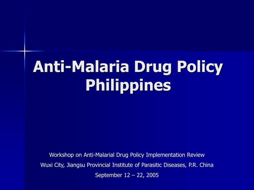 Anti-Malaria Drug Policy