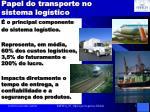 papel do transporte no sistema log stico