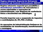 regime aduaneiro especial de entreposto industrial sob controle informatizado recof