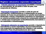 regimes aduaneiros especiais exporta o