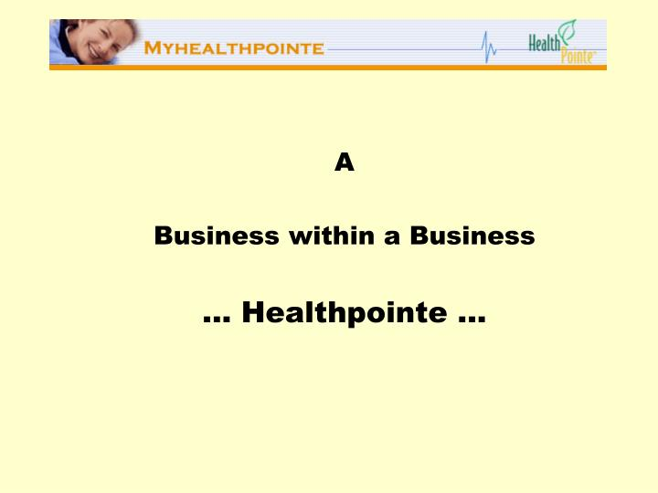 a business within a business healthpointe n.