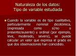 naturaleza de los datos tipo de variable estudiada