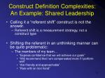 construct definition complexities an example shared leadership2