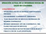 situaci n actual de la seguridad social en salud en colombia