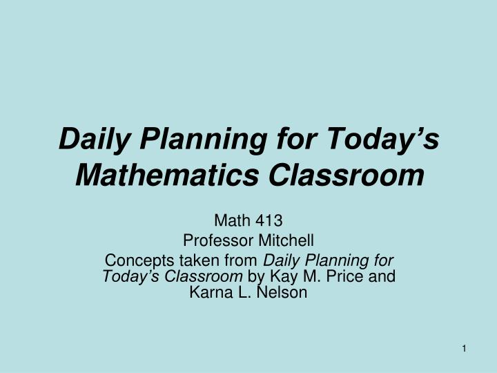 daily planning for today s mathematics classroom n.