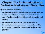 chapter 21 an introduction to derivative markets and securities