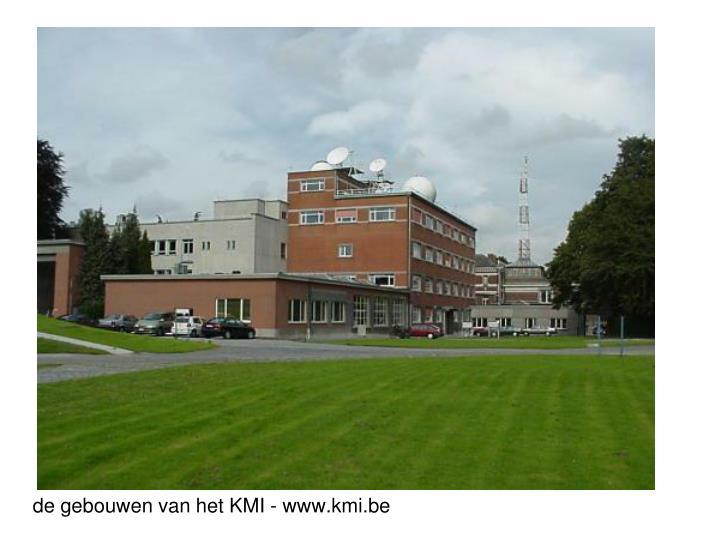 de gebouwen van het kmi www kmi be n.