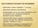 how to improve the survey for our members