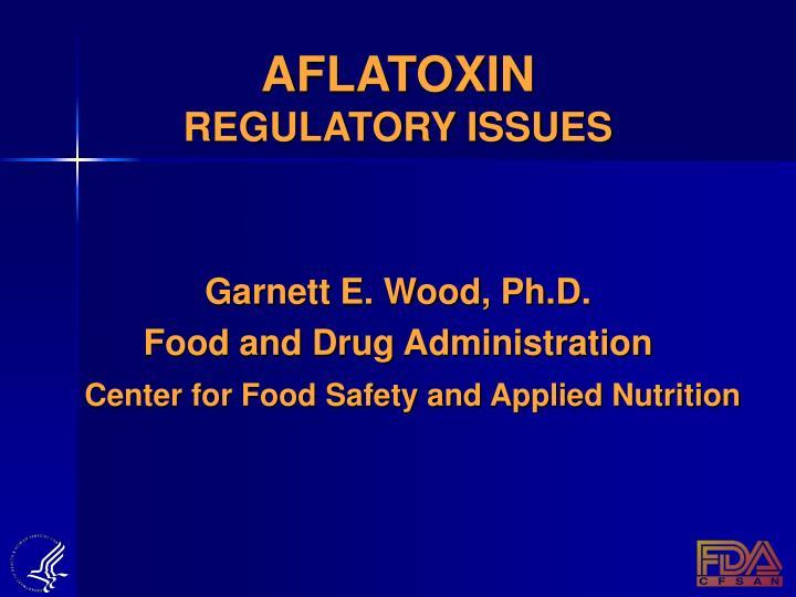 aflatoxin regulatory issues n.