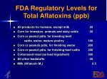 fda regulatory levels for total aflatoxins ppb