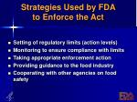 strategies used by fda to enforce the act