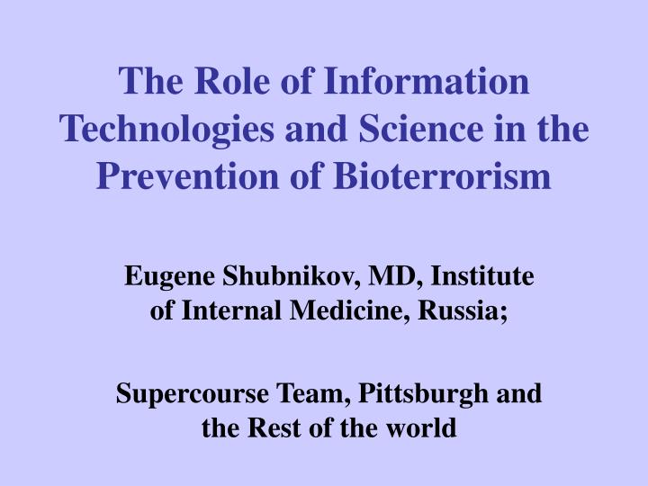 the role of information technologies and science in the prevention of bioterrorism n.