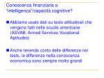 conoscenza finanziaria o intelligenza capacit cognitive