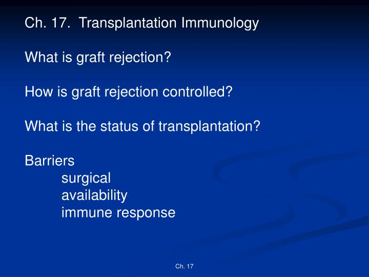 Ppt ch 17 transplantation immunology what is graft rejection transplantation immunology toneelgroepblik Image collections