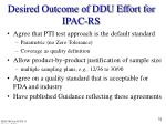 desired outcome of ddu effort for ipac rs