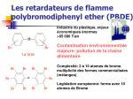 les retardateurs de flamme polybromodiphenyl ether pbde