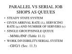 parallel vs serial job shops as queues