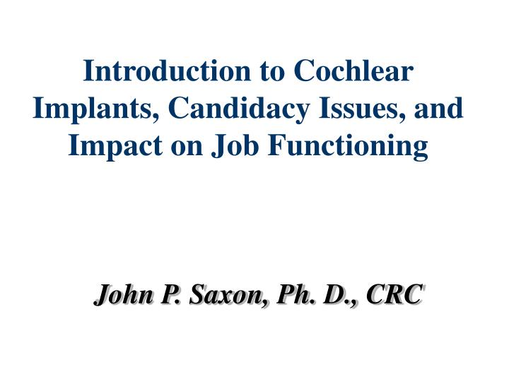 introduction to cochlear implants candidacy issues and impact on job functioning n.