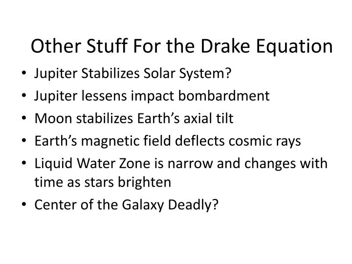 Other Stuff For the Drake Equation