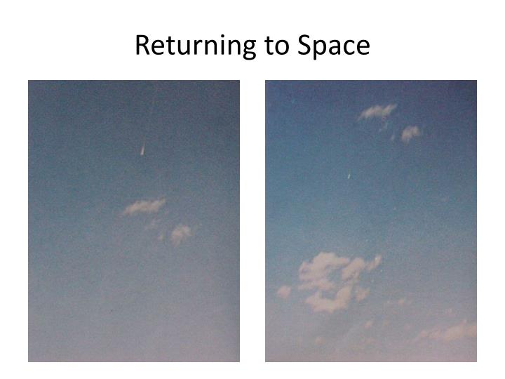 Returning to Space