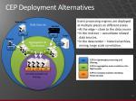 cep deployment alternatives