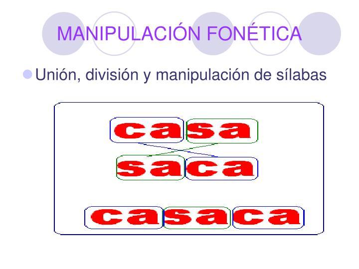 MANIPULACIÓN FONÉTICA