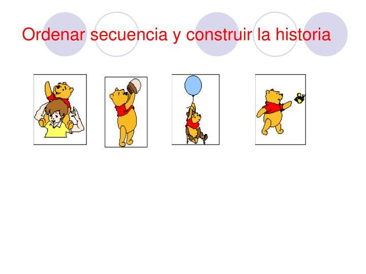 Ordenar secuencia y construir la historia
